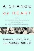 Change Of Heart How The Framingham Heart Study Helped Unravel The Mysteries Of Cardiovascula...