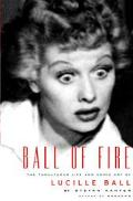 Ball of Fire The Tumultuous Life and Comic Art of Lucille Ball