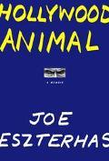 Hollywood Animal A Memoir