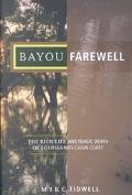 Bayou Farewell The Rich Life and Tragic Death of Louisiana's Cajun Coast