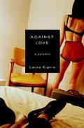 Against Love A Polemic
