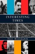 Interesting Times A Twentieth-Century Life