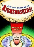 Give Our Regards to the Atomsmashers Writers on Comics