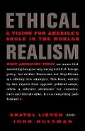 Ethical Realism A Vision for America's Role in the World