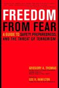 Freedom from Fear A Guide to Safety,Preparedness and the Threat of Terrorism