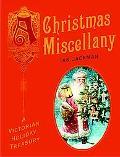 Christmas Miscellany A Victorian Holiday Treasury