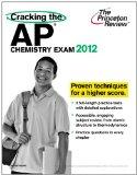 Cracking the AP Chemistry Exam, 2012 Edition (College Test Preparation)