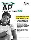 Cracking the AP Statistics Exam, 2012 Edition (College Test Preparation)