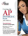 Cracking the AP Physics C Exam, 2011 Edition (College Test Preparation)
