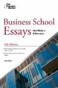 Business School Essays that Made a Difference, 4th Edition (Graduate School Admissions Guides)