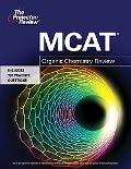 MCAT Organic Chemistry Review (Graduate School Test Preparation)
