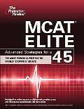 MCAT Elite: Advanced Strategies for a 45 (Graduate School Test Preparation)