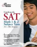 Cracking the SAT Math 1 and 2 Subject Tests, 2011-2012 Edition