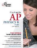 Cracking the AP Physics B Exam, 2009 Edition