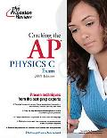 Cracking the AP Physics C Exam, 2009 Edition