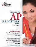 Cracking the AP U.S. History Exam, 2009 Edition