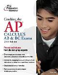 Cracking the AP Calculus AB & BC Exams, 2010 Edition (College Test Preparation)