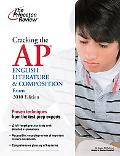 Cracking the AP English Literature & Composition Exam, 2010 Edition (College Test Preparation)