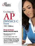 Cracking the AP Physics C Exam, 2010 Edition (College Test Preparation)