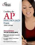 Cracking the AP Psychology Exam, 2010 Edition (College Test Preparation)