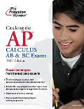 Cracking the AP Calculus AB & BC Exams, 2011 Edition (College Test Preparation)