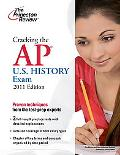 Cracking the AP U.S. History Exam, 2011 Edition (College Test Preparation)