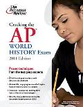 Cracking the AP World History Exam, 2011 Edition (College Test Preparation)