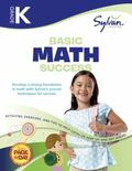 Kindergarten Basic Math Success (Sylvan Workbooks)