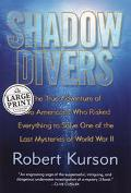 Shadow Divers The True Adventure of Two Americans Who Risked Everything to Solve One of the ...