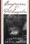 Confessions of a Philosopher: A Personal Journey through Western Philosophy from Plato to Po...