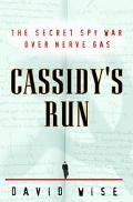 Cassidy's Run: The Secret Spy War over Nerve Gas - David Wise - Hardcover - 1 ED