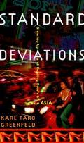 Standard Deviations: Growing up and Coming Down in the New Asia - Karl Taro Taro Greenfeld -...