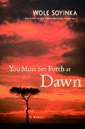 You Must Set Forth at Dawn A Memoir