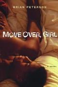 Move Over, Girl: A Novel - Brian Peterson - Hardcover