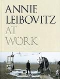 Annie Leibovitz at Work: The Making of a Photograph