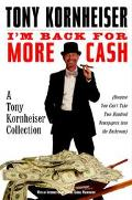 I'm Back for More Cash A Tony Kornheiser Collection Because You Can't Take Two Hundered News...