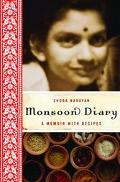 Monsoon Diary A Memoir With Recipes