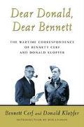 Dear Donald, Dear Bennett The Wartime Correspondence of Bennett Cerf and Donald Klopfer