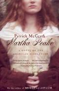Martha Peake A Novel of the Revolution