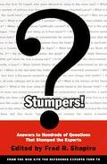 Stumpers!: Answers to Hundreds of Questions That Stumped the Experts