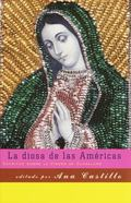 LA Diosa De Las Americas Escritos Sobre LA Virgen De Guadalupe/Writings on the Virgin of Gua...