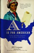 Is for American Letters and Other Characters in the Newly United States