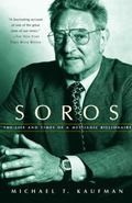 Soros The Life and Times of a Messianic Billionaire