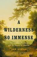 Wilderness So Immense The Louisiana Purchase and the Destiny of America