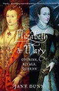 Elizabeth and Mary Cousins, Rivals, Queens