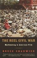 Reel Civil War Mythmaking in American Film