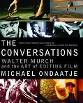 Conversations Walter Murch and the Art of Editing Film
