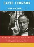 Have You Seen ... ? : A Personal Introduction to 1,000 Films