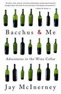 Bacchus & Me Adventures in the Wine Cellar