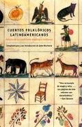 Cuentos Folkloricos Latinoamericanos :Fabulas De Las Tradiciones Hispanas E Indigenas / Lati...